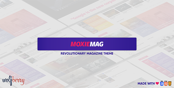 MoxieMag Revolutionary Preview Wordpress Theme - Rating, Reviews, Preview, Demo & Download